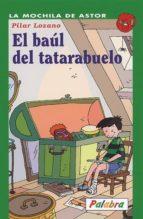 El Baúl Del Tatarabuelo (La mochila de Astor. Serie verde)