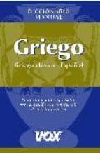 DICCIONARIO MANUAL GRIEGO (GRIEGO CLASICO-ESPAÑOL) (19ª ED.)