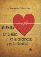 En la salud, en la enfermedad y en la eternidad. AMANTES