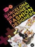 BARCELONA NEW BRAND FASHION DESIGNERS: MODAFAD 25 EDITIONS