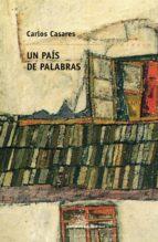 Un país de palabras (Biblioteca Carlos Casares)