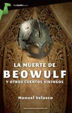 La muerte de Beowulf: y otros cuentos vikingos (Tombooktu Fantasía)