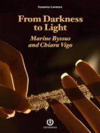 From Darkness to Light - Marine Byssus and Chiara Vigo