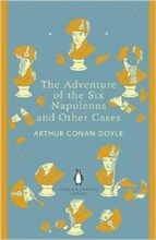 The Adventure of the Six Napoleons and Other Cases (Penguin Classics)