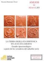 LA TERRA SIGILLATA HISPÁNICA EN AUGUSTA EMERITA (EBOOK)