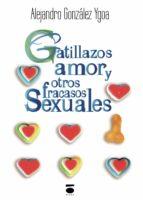 GATIGAZOS AMOR Y OTROS FRACASOS SEXUALES
