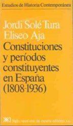 CONSTITUCIONES Y PERIODOS CONSTITUYENTES EN ESPAÑA, 1808-1936