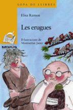 Les erugues (Llibres Infantils I Juvenils - Sopa De Llibres. Sèrie Groga)