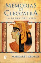 Memorias de Cleopatra 1. La Reina del Nilo (B de Books)