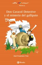 Don Caracol Detective Y El Misterio Del Gallipato (Castellano - A Partir De 8 Años - Altamar)