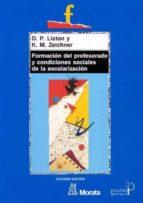 FORMACION DEL PROFESORADO Y CONDICIONES SOCIALES DE LA ESCOLARIZA CION (2ª ED.)