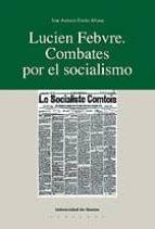 Lucien Febvre. Combates por el socialismo (Historia)