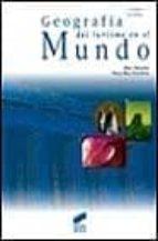 GEOGRAFIA DEL TURISMO EN EL MUNDO