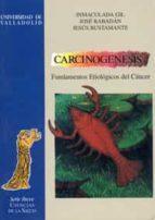 CARCINOGENESIS FUNDAMENTOS ETIOLOGICOS DEL CANCER