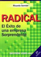 RADICAL: EL EXITO DE UNA EMPRESA SORPRENDENTE (3ª ED.)