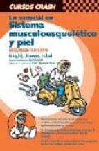 CURSO CRASH DE MOSBY: LO ESENCIAL EN EL SISTEMA MUSCULOESQUELETIC O Y PIEL (2ª ED.)
