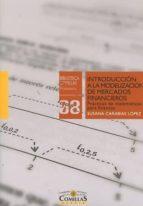 Introducción a la modelización de mercados financieros.Prácticas de matemáticas (Biblioteca Comillas,  Economía)
