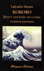KOKORO ECOS Y NOCIONES DE LA VIDA INTERIOR JAPONESA