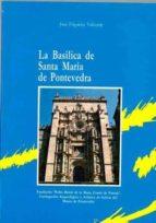 LA BASILICA DE SANTA MARIA LA MAYOR DE PONTEVEDRA