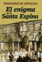 El enigma de la Santa Espina (Algaida Literaria - Eco)