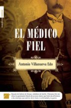 El médico fiel (Novela Historica (roca))
