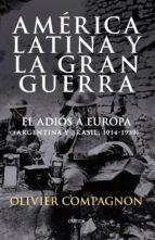América Latina y la Gran Guerra: El adiós a Europa (Argentina y Brasil, 1914-1939)