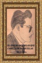 EL ENIGMA DEL RELOJ QUE CARECÍA DE MANECILLAS (EBOOK)