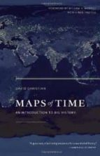Maps of Time: An Introduction to Big History (California World History Library)