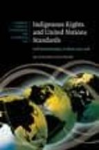 Indigenous Rights and United Nations Standards: Self-Determination, Culture and Land (Cambridge Studies in International and Comparative Law)