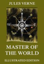 Master Of The World: Extended Annotated & Illustrated Edition (English Edition)