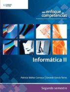 INFORMÁTICA II CON ENFOQUE EN COMPETENCIAS (EBOOK)