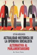Actualidad histórica de la ofensiva socialista: Alternativa al parlamentarismo