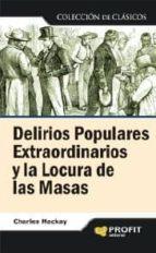 DELIRIOS POPULARES EXTRAORDINARIOS Y LA LOCURA DE LAS MASA (EBOOK)
