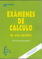EXAMENES DE CALCULO DE UNA VARIABLE: EDICIONES ESTUDIANTE