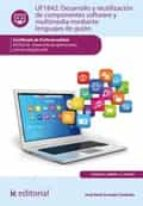 DESARROLLO Y REUTILIZACIÓN DE COMPONENTES SOFTWARE Y MULTIMEDIA MEDIANTE LENGUAJES DE GUIÓN. IFCD0210 (EBOOK)