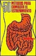 CINCUENTA MANERAS DE COMBATIR EL ESTREÑIMIENTO