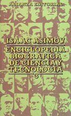ENCICLOPEDIA BIOGRAFICA DE CIENCIA Y TECNOLOGIA.; T.3