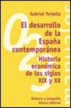 EL DESARROLLO DE LA ESPAÑA CONTEMPORANEA: HISTORIA ECONOMICA DE L OS SIGLOS XIX Y XX