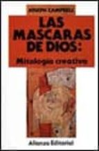 MITOLOGIA CREATIVA (LAS MASCARAS DE DIOS; T.4)