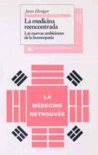LA MEDICINA REENCONTRADA: LAS NUEVAS AMBICIONES DE LA HOMEOPATIA