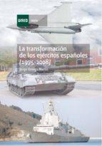 LA TRANSFORMACIÓN DE LOS EJÉRCITOS ESPAÑOLES (1975-2008) (EBOOK)