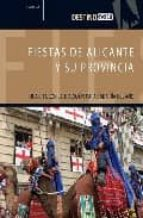 FIESTAS DE ALICANTE Y SU PROVINCIA: UNA CITA CON LA TRADICION PAR A CADA DIA DEL AÑO (DESTINO)