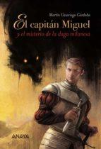 El capitán Miguel y el misterio de la daga milanesa (Literatura Juvenil (A Partir De 12 Años) - Narrativa Juvenil)