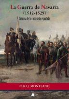 LA GUERRA DE NAVARRA (1512-1529)
