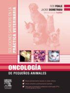 ONCOLOGÍA DE PEQUEÑOS ANIMALES (EBOOK)