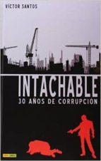 Intachable. 30 Años De Corrupción (Novela Grafica)