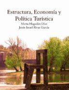 ESTRUCTURA, ECONOMIA Y POLITICA TURISTICA