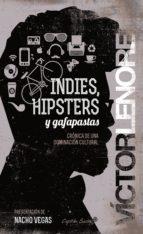 INDIES, HIPSTERS Y GAFAPASTAS (EBOOK)