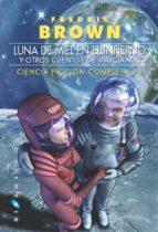 Ciencia ficción completa: Luna de miel en el Infierno, y otros cuentos de marcianos: 2 (Gigamesh Ficción)