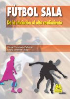 FÚTBOL SALA. DE LA INICIACIÓN AL ALTO RENDIMIENTO (EBOOK)